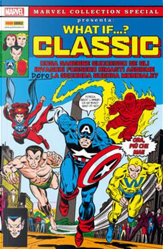 What if...? Classic n.1 by Alan Kupperberg, Bill Black, Bob McLeod, Don Glut, Frank Robbins, George Tuska, Jim Mooney, Rick Buckler, Roy Thomas, Steven Grant