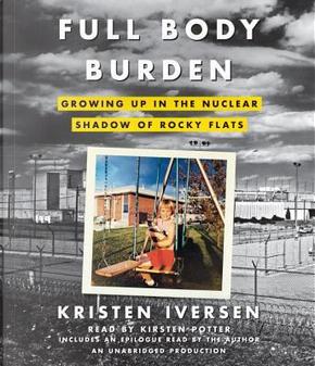 Full Body Burden by Kristen Iversen