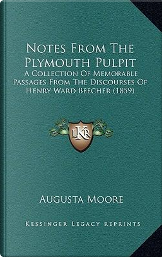 Notes from the Plymouth Pulpit by Augusta Moore