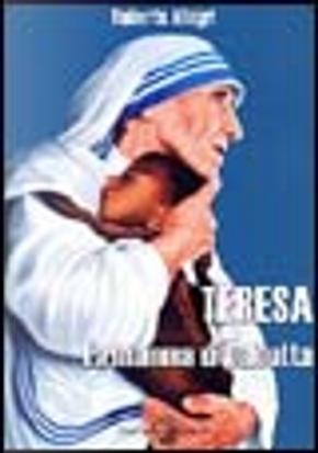 Teresa la mamma di Calcutta by Roberto Allegri