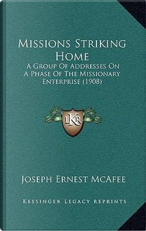 Missions Striking Home by Joseph Ernest McAfee
