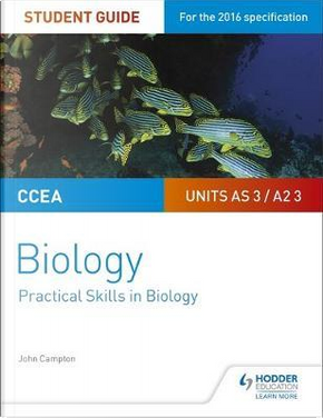 CCEA AS/A2 Unit 3 Biology Student Guide by John Campton