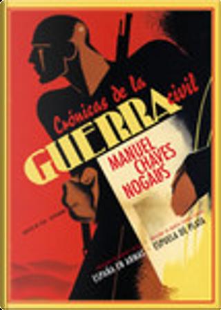 Crónicas de la guerra civil by Manuel Chaves Nogales