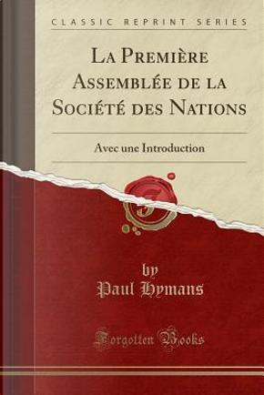La Première Assemblée de la Société des Nations by Paul Hymans