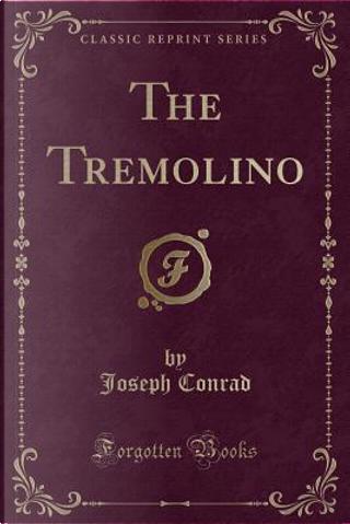 The Tremolino (Classic Reprint) by Joseph Conrad