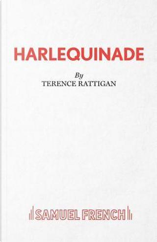 Harlequinade - A Farce by Terence Rattigan