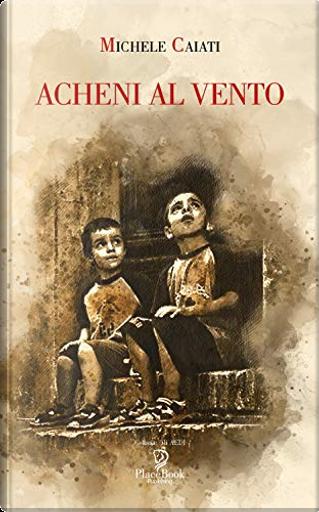 Acheni al vento by Michele Caiati