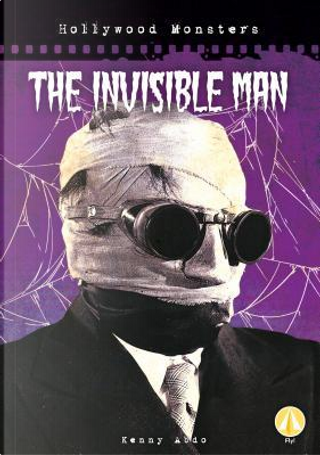 The Invisible Man by Kenny Abdo