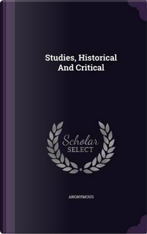 Studies, Historical and Critical by ANONYMOUS