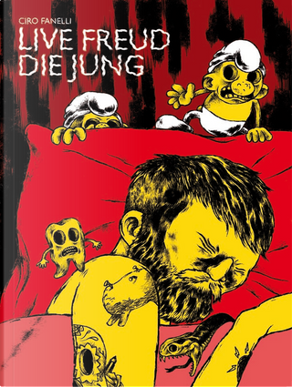 Live Freud Die Jung by Ciro Fanelli