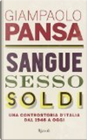 Sangue, sesso, soldi by Giampaolo Pansa