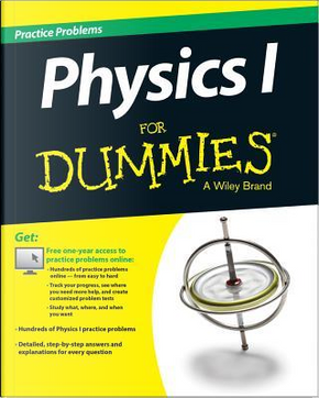 Physics 1 Practice Problems for Dummies by John Wiley & Sons