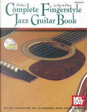 Mel Bay's Complete Fingerstyle Jazz Guitar Book by Alan De Mause