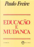 Educação e Mudança by Paulo Freire