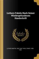 Luthers Fabeln Nach Seiner Wiedergefundenen Handschrift by Martin Luther