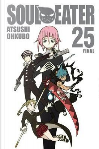Soul Eater, Vol. 25 by Atsushi Ohkubo