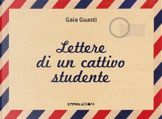 Lettere di un cattivo studente by Gaia Guasti