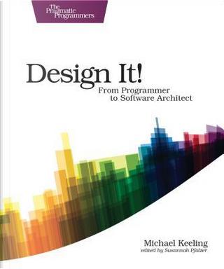 Design It! by Michael Keeling