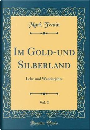 Im Gold-und Silberland, Vol. 3 by Mark Twain