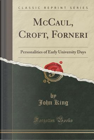 McCaul, Croft, Forneri by John King