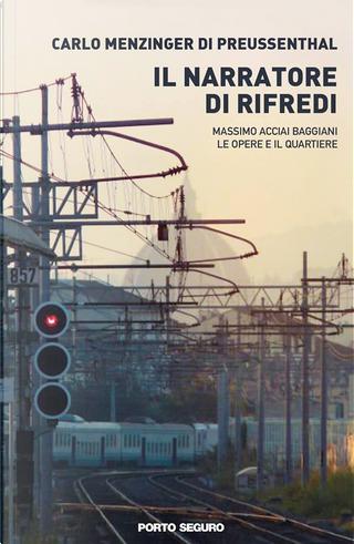 Il narratore di Rifredi by Carlo Menzinger di Preussenthal