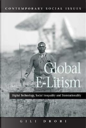 The Global E-litism by Gili S. Drori