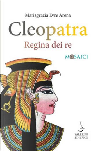 Cleopatra by Mariagrazia Evre Arena