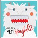 Never Feed a Yeti Spaghetti by Make Believe Ideas