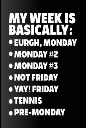 Journaling for Kids - My Week Is Basically Eurgh, Monday, Monday #2, Monday #3, Not Friday, Yay! Friday, Tennis, Pre-monday by Dartan Creations