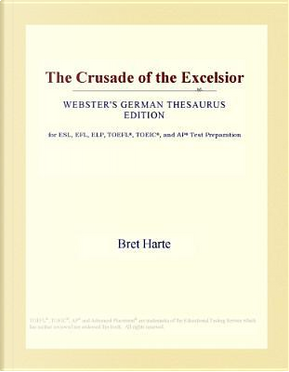 The Crusade of the Excelsior (Webster's German Thesaurus Edition) by Icon Group International