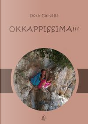 OKKAPPISSIMA!!! by Dora Cartella