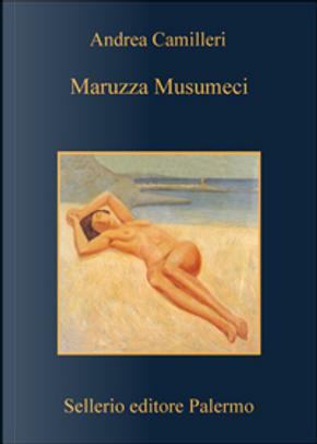 Maruzza Musumeci by Andrea Camilleri