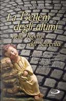 La Betlem degli ultimi nella Roma del Seicento by Angelo Montonati