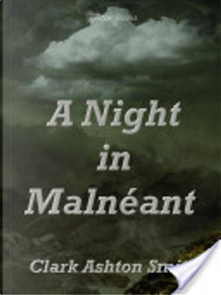 A Night in Malnéant by Clark Ashton Smith