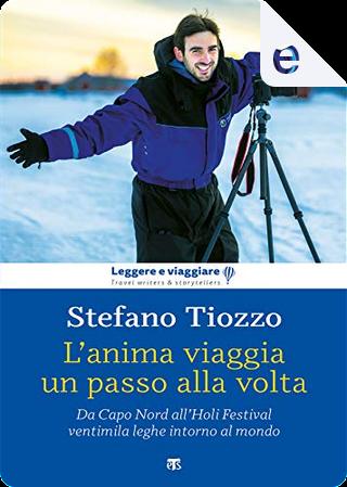L'anima viaggia un passo alla volta by Stefano Tiozzo