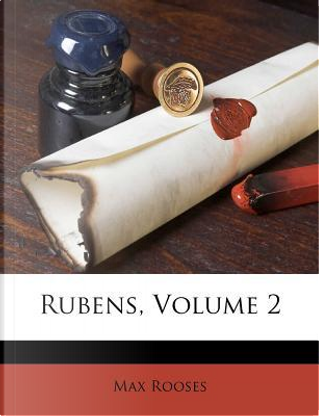 Rubens, Volume 2 by Max Rooses