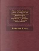 L'Alsace Au Dix-Septieme Siecle Au Point de Vue Geographique, Historique, Administratif, Economiqe, Social, Intellectuel Et Religieux, Volume 2 by Rodolphe Reuss
