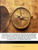 Fragment D'un Voyage Au Centre De L'amérique Méridionale by Alcide Dessalines D' Orbigny