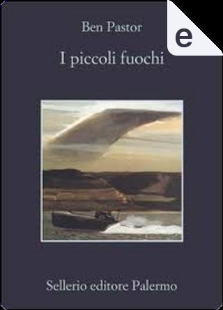 I piccoli fuochi by Ben Pastor