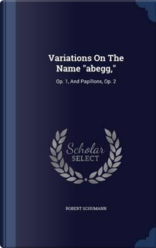 Variations on the Name Abegg, by Robert Schumann