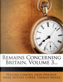 Remains Concerning Britain, Volume 3. by William Camden