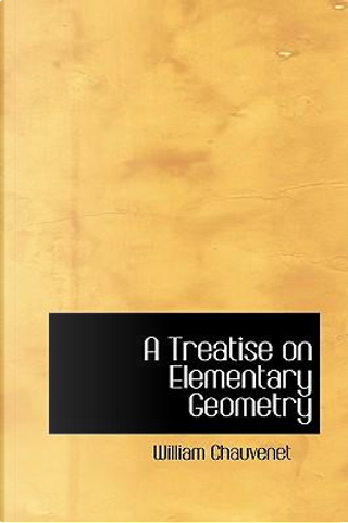 A Treatise on Elementary Geometry by William Chauvenet