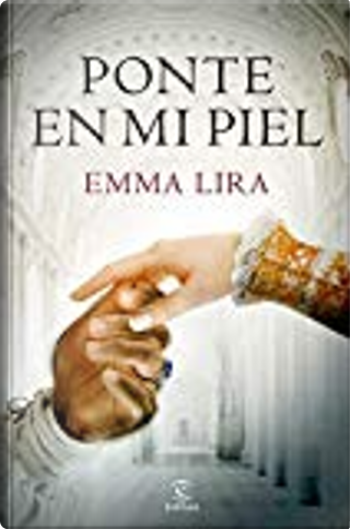 Ponte en mi piel by Emma Lira