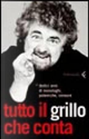 Tutto il Grillo che conta by Beppe Grillo