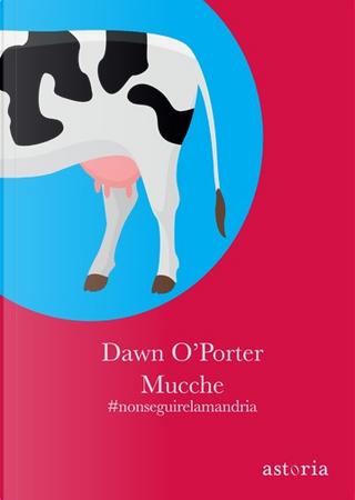 Mucche by Dawn O'Porter