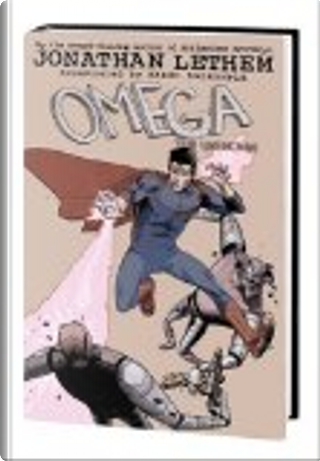 Omega by Farel Dalrymple, Jonathan Lethem, Karl Rusnack, Paul Hornschemeier