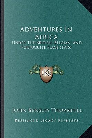 Adventures in Africa by John Bensley Thornhill