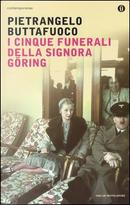 I cinque funerali della signora Göring by Pietrangelo Buttafuoco