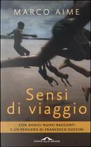 Sensi di viaggio by Marco Aime