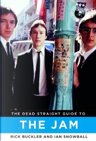 Dead Straight Guide to The Jam by Rick Buckler